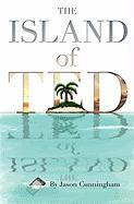 The Island of Ted - Cunningham, Jason