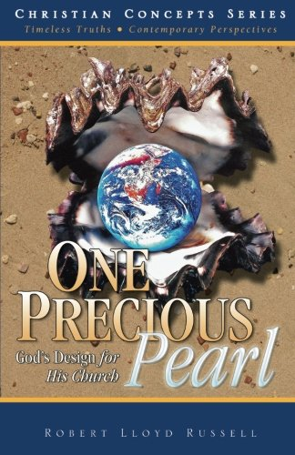 One Precious Pearl: God's Design for His Church (Christian Concepts) - Robert Lloyd Russell