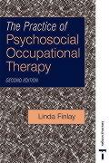 The Practice of Psychosocial Occupational Therapy 2e