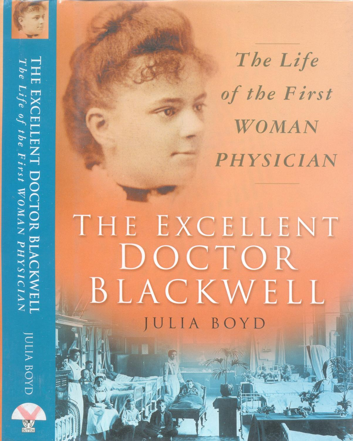 The Excellent Doctor Blackwell : The Life of the First Woman Physician - Boyd, Julia
