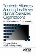 Strategic Alliances Among Health and Human Services Organizations: From Affiliations to Consolidations (SAGE Sourcebooks for the Human Services)