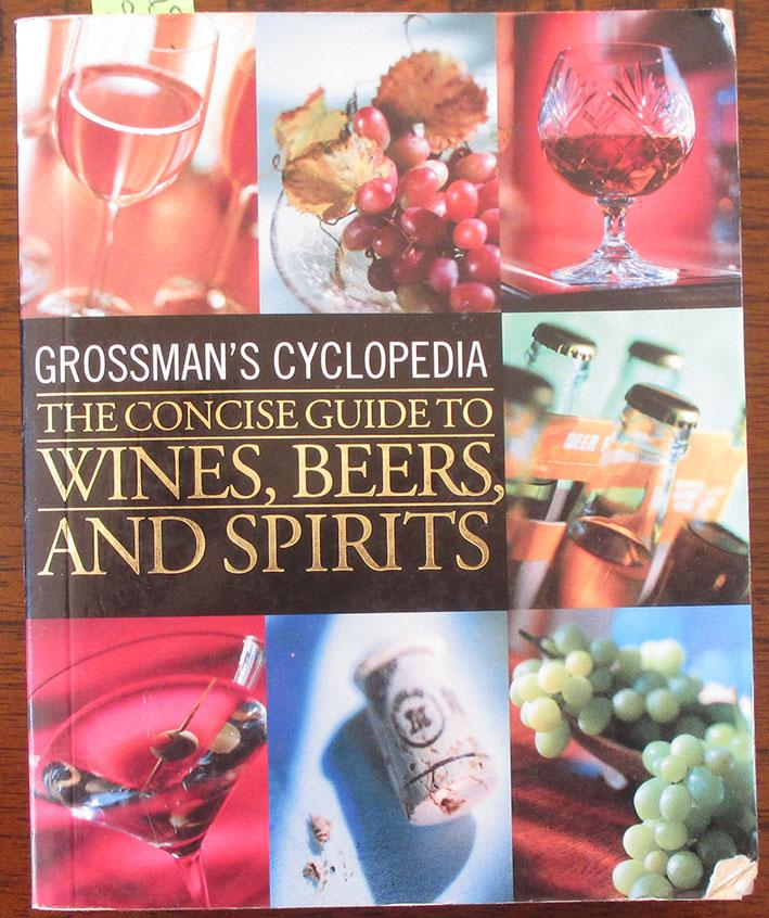 Grossman's Cyclopedia: The Concise Guide to Wines, Beers, and Spirits - Lembeck, Harriet