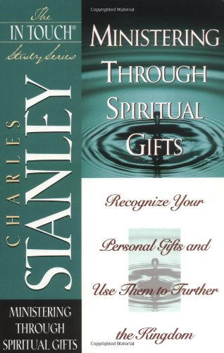 Ministering Through Spiritual Gifts (The In Touch Study Series) - Dr. Charles F. Stanley