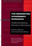 The Reinventing Government Workbook: Introducing Frontline Employees to Reinvention