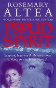 Proud Spirit: Lessons, Insights and Healing from 'The Voice of the Spirit World'