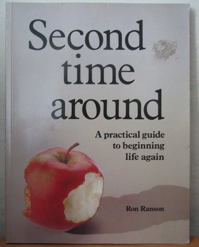 Second Time Around: A Practical Guide to Beginning Again