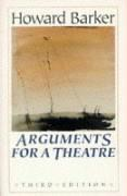 Arguments for a Theatre - Barker, Howard