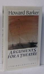 ARGUMENTS FOR A THEATRE - Howard Barker