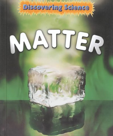 Matter (Discovering Science (Hardcover Raintree Steck)) - Rebecca Hunter