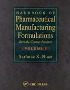 Handbook of Pharmaceutical Manufacturing Formulations: Over-The-Counter Products (Volume 5 of 6)