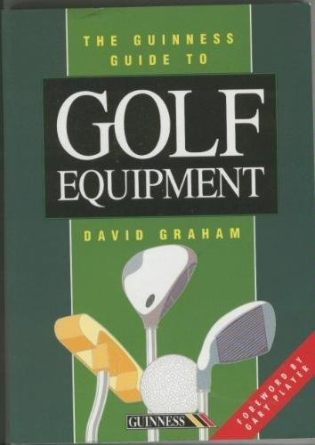 The Guinness Guide to Golf Equipment