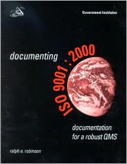 Documenting ISO 9001:2000: Documentation for a Robust Qms