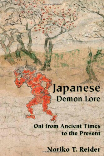 Japanese Demon Lore: Oni from Ancient Times to the Present - Noriko Reider