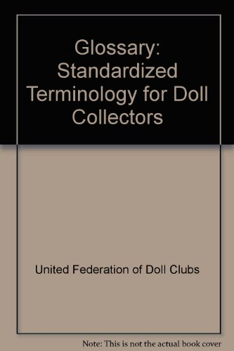 Glossary: Standardized terminology for doll collectors - United Federation of Doll Clubs