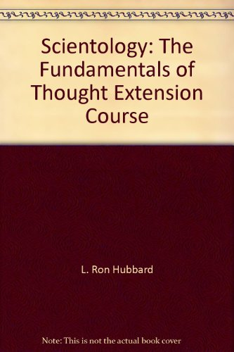 Scientology: The Fundamentals of Thought Extension Course - L. Ron Hubbard