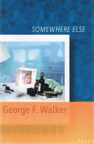 Somewhere Else - George F. Walker