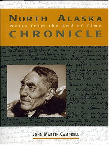 North Alaska Chronicle: Notes from the End of Time : The Simon Paneak Drawings - Campbell, John Martin