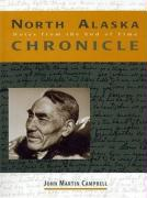 North Alaska Chronicle: Notes from the End of Time