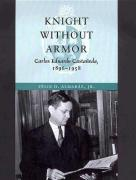 Knight Without Armor: Carlos Eduardo Castaneda, 1896-1958