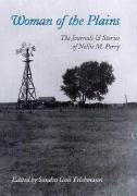 Woman of the Plains: The Journals and Stories of Nellie M. Perry