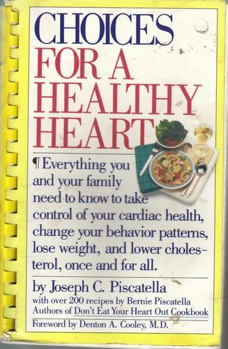 Choices for a Healthy Heart - Piscatella, Joseph C. & Bernie Piscatella