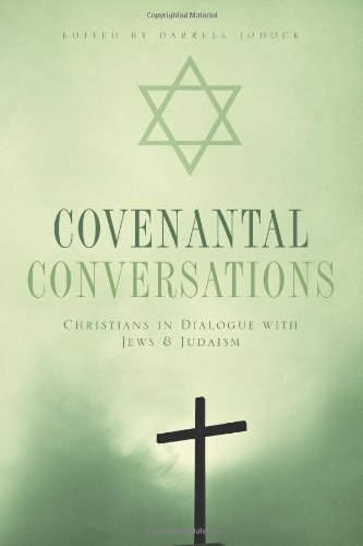 Covenantal Conversations: Christians in Dialogue With Jews and Judaism - Darrell Jodock