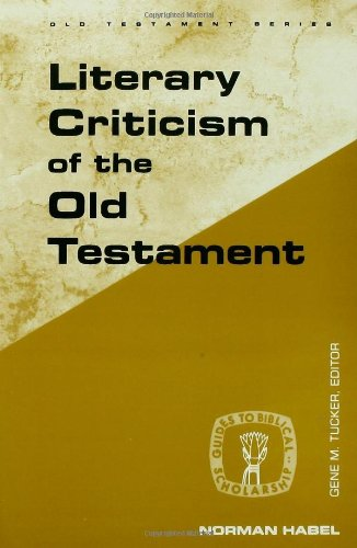 Literary Criticism of the Old Testament (Guides to Biblical Scholarship Old Testament Series) - Norman C. Habel