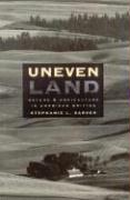 Uneven Land: Nature and Agriculture in American Writing - Sarver, Stephanie