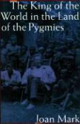 The King of the World in the Land of the Pygmies
