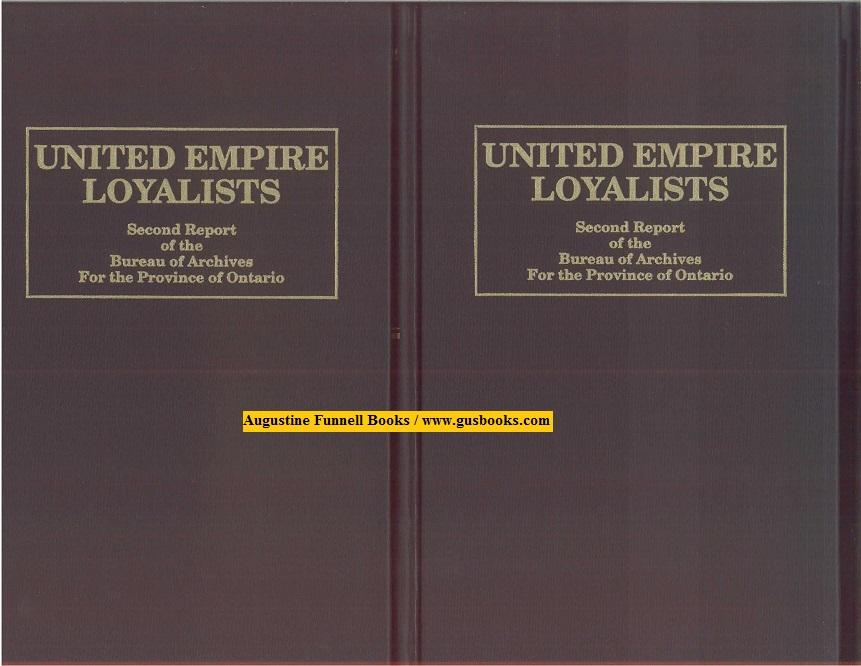 Second Report of the Bureau of Archives For the Province of Ontario 1904, Part I & Part II (United Empire Loyalists) - Fraser, Alexander