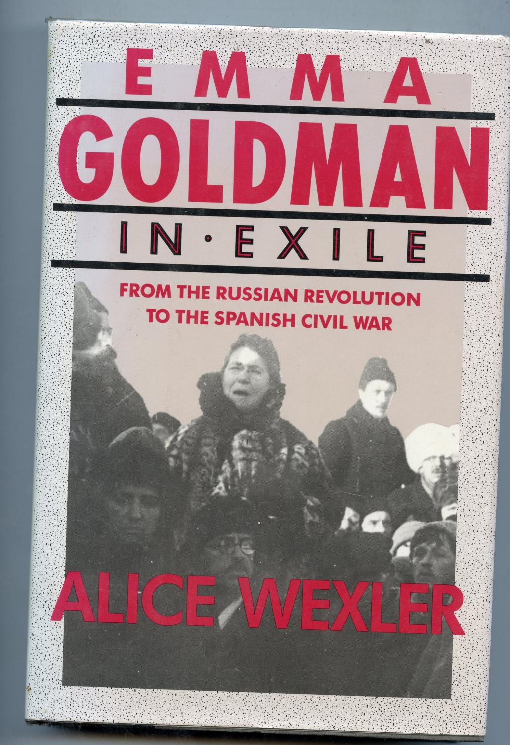 Emma Goldman in Exile: From the Russian Revolution to the Spanish Civil War