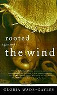 Rooted Against the Wind: Personal Essays - Wade-Gayles, Gloria