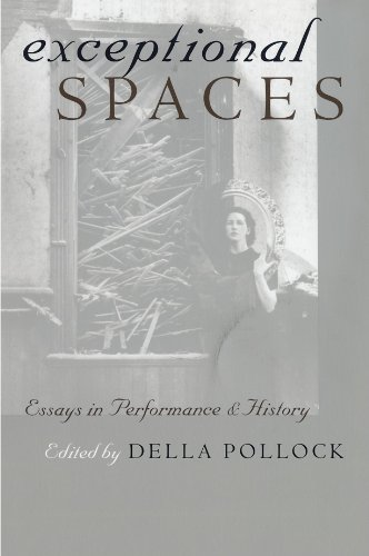Exceptional Spaces: Essays in Performance and History - Della Pollock