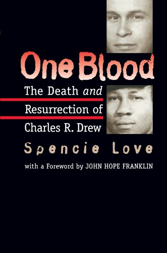 One Blood: The Death and Resurrection of Charles R. Drew - Spencie Love