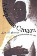 Separate Canaan: The Making of an Afro-Moravian World in North Carolina, 1763-1840