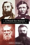 Word for Nature: Four Pioneering Environmental Advocates, 1845-1913