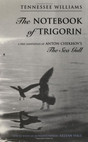 The Notebook of Trigorin - Tennessee Williams