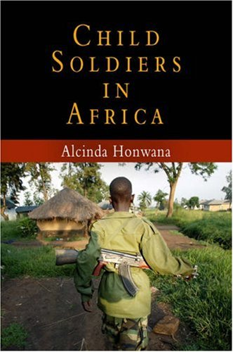 Child Soldiers in Africa (The Ethnography of Political Violence) - Alcinda Honwana