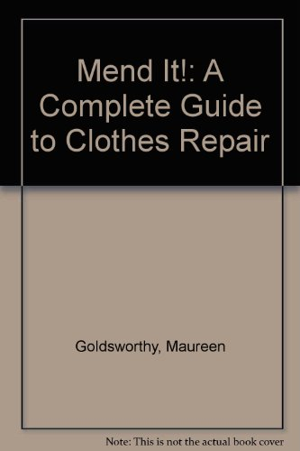 Mend It!: A Complete Guide to Clothes Repair - Maureen Goldsworthy