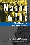 Misreading the Public: The Myth of a New Isolationism