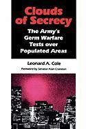 Clouds of Secrecy: The Army's Germ Warfare Tests Over Populated Areas: The Army's Germ Warfare Tests Over Populated Areas
