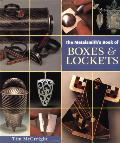 The Metalsmith's Book of Boxes and Lockets