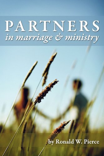 Partners in Marriage and Ministry - Ronald W. Pierce