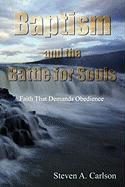 Baptism and the Battle for Souls - Carlson, Steven A.