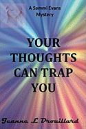 Your Thoughts Can Trap You - Drouillard, Jeanne
