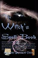 The Witch's Spell Book - Branson-Trent, Gregory