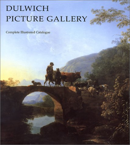 Dulwich Picture Gallery - Complete Illustrated Catalogue - Richard Beresford