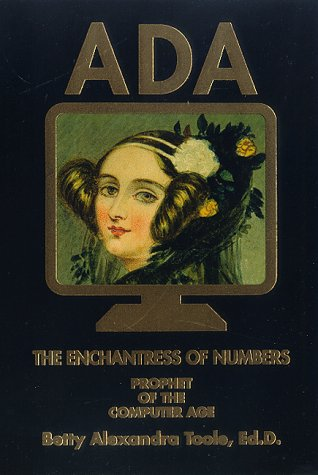 Ada, the Enchantress of Numbers: Prophet of the Computer Age - Betty A. Toole; Betty Alexandra Toole