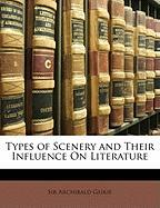 Types of Scenery and Their Influence on Literature - Geikie, Archibald