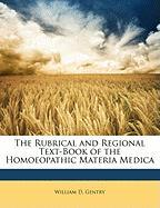 The Rubrical and Regional Text-Book of the Homoeopathic Materia Medica - Gentry, William D.